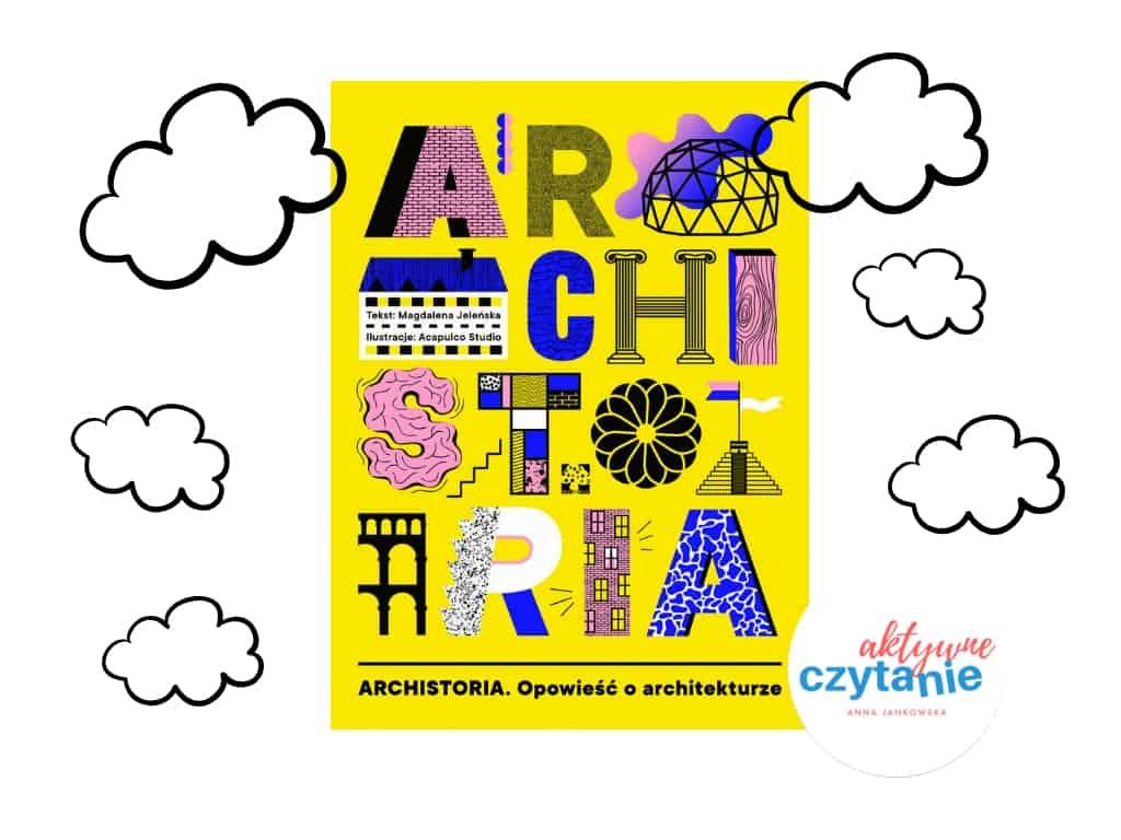 Archistroria. Opowieść oarchitekturze