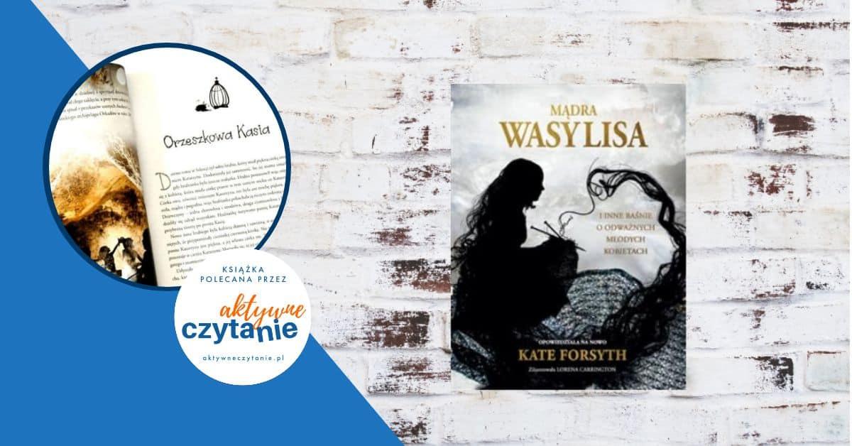 Mądra Wasylisa iinne baśnie oodważnych młodych kobietach recenzja ksiązki