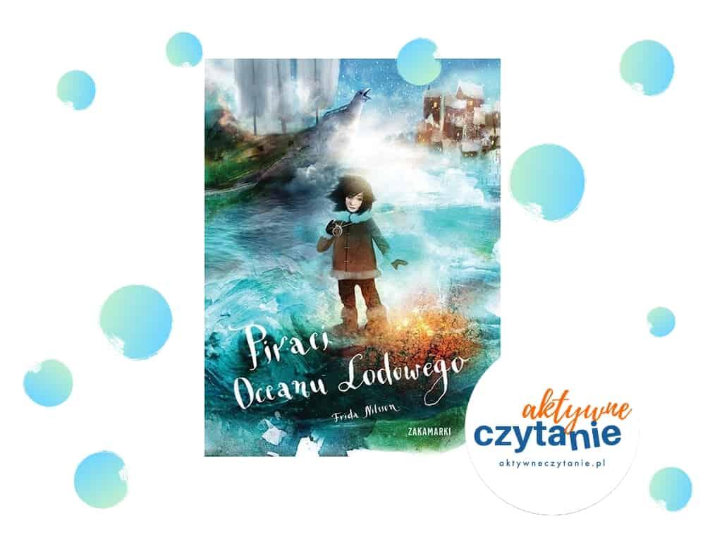 Piraci oceanu lodowego recenzja ksiązka dla 10 latka