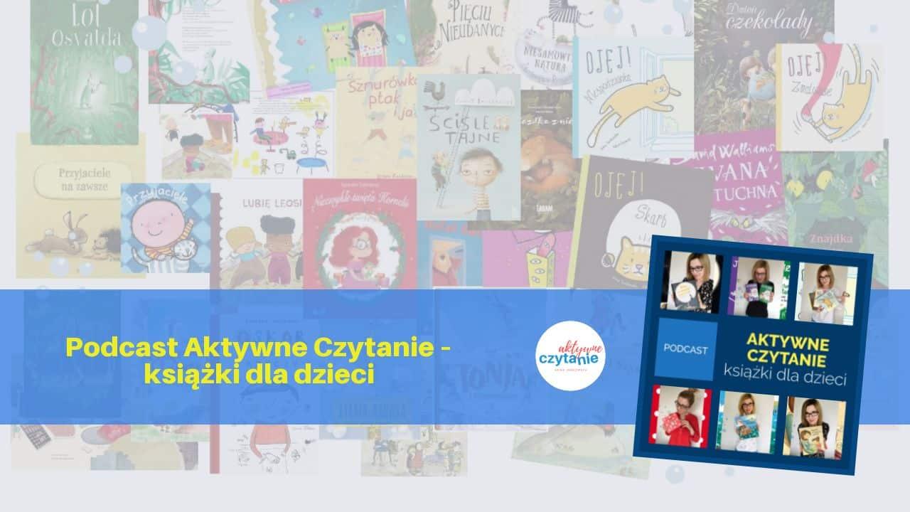 Podcast Aktywne Czytanie –ksiązki dla dzieci