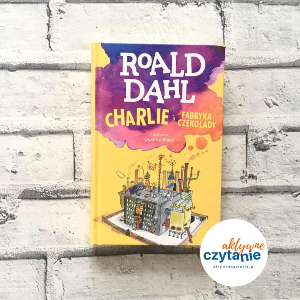 Charlie iFabryka Czekolady Roald Dahl ilustracje okładka
