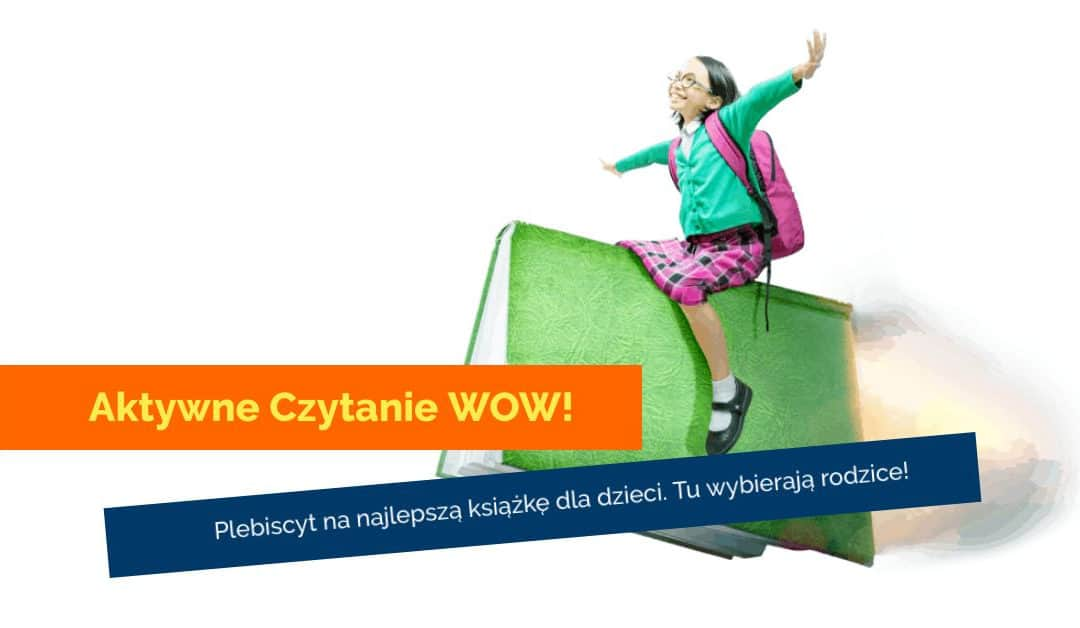 """Plebiscyt nanajlepszą książkę dla dzieci """"Aktywne Czytanie WOW!"""""""