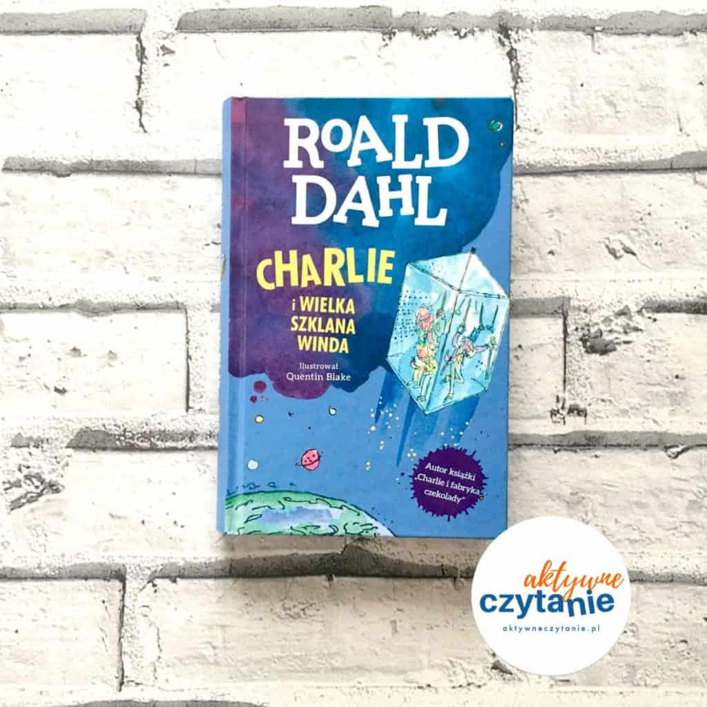 Roald Dahl Charlie iwielka szklana winda okładka