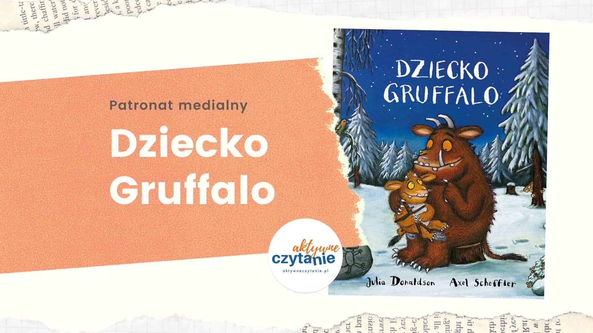 Dziecko Gruffalo recenzja ksiązki dla dzieci aktywne czytanie