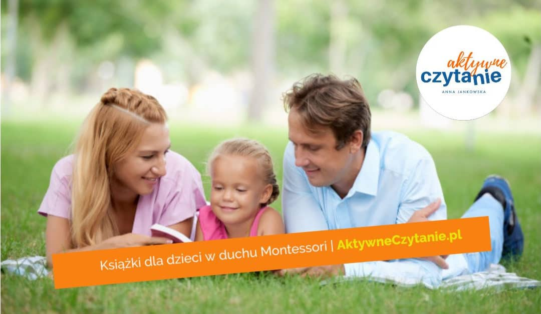 Książki Montessori friendly dla dzieci, czyli jakie?