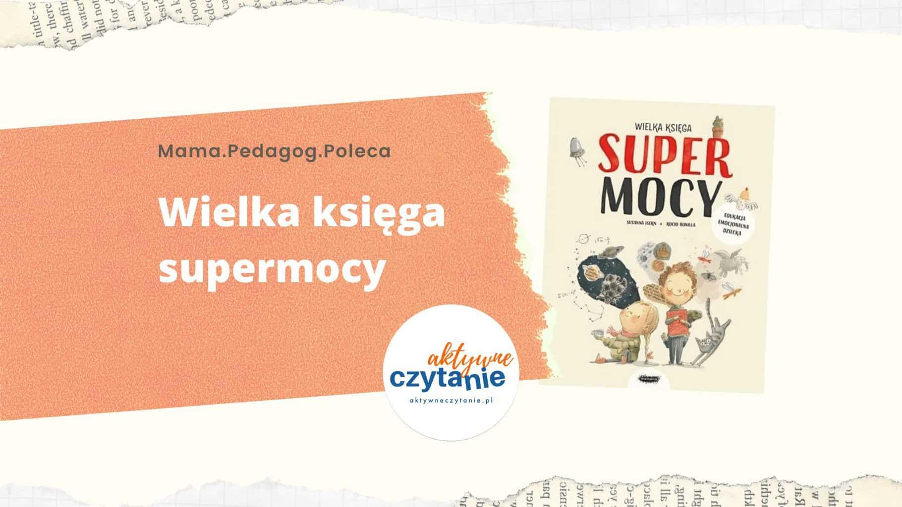 Wielka księga supermocy ksiązki dla dzieci recenzja