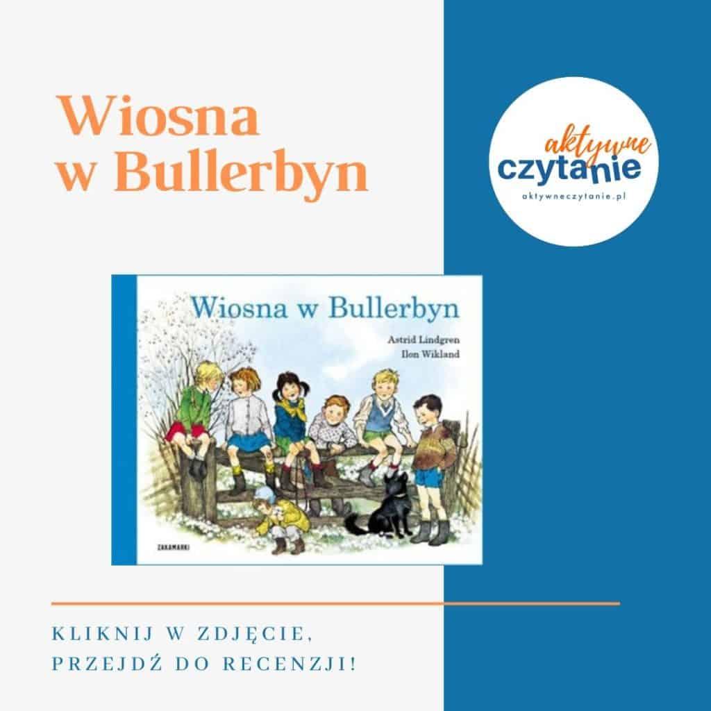 Wiosna wBullerbyn książki dla dzieci montessori