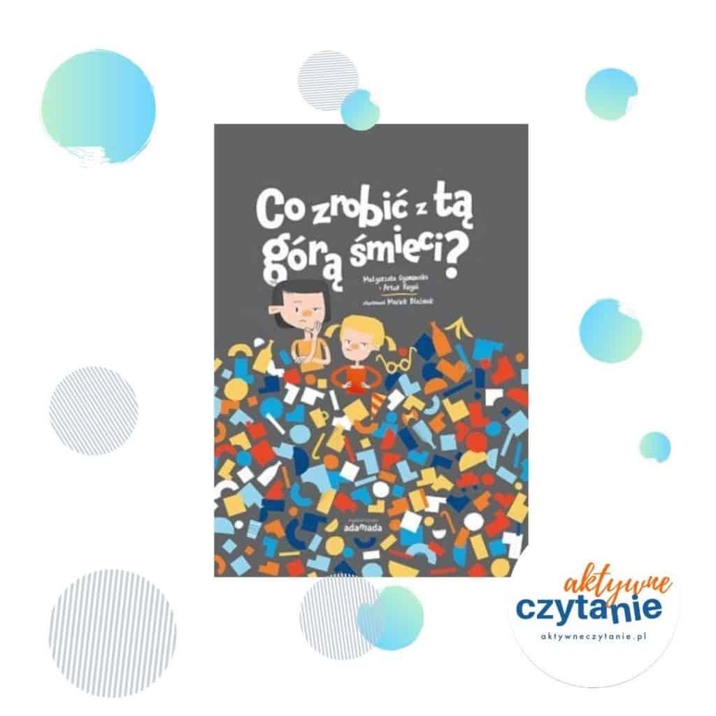 Co zrobić zta góra śmieci? ksiązki dla dzieci