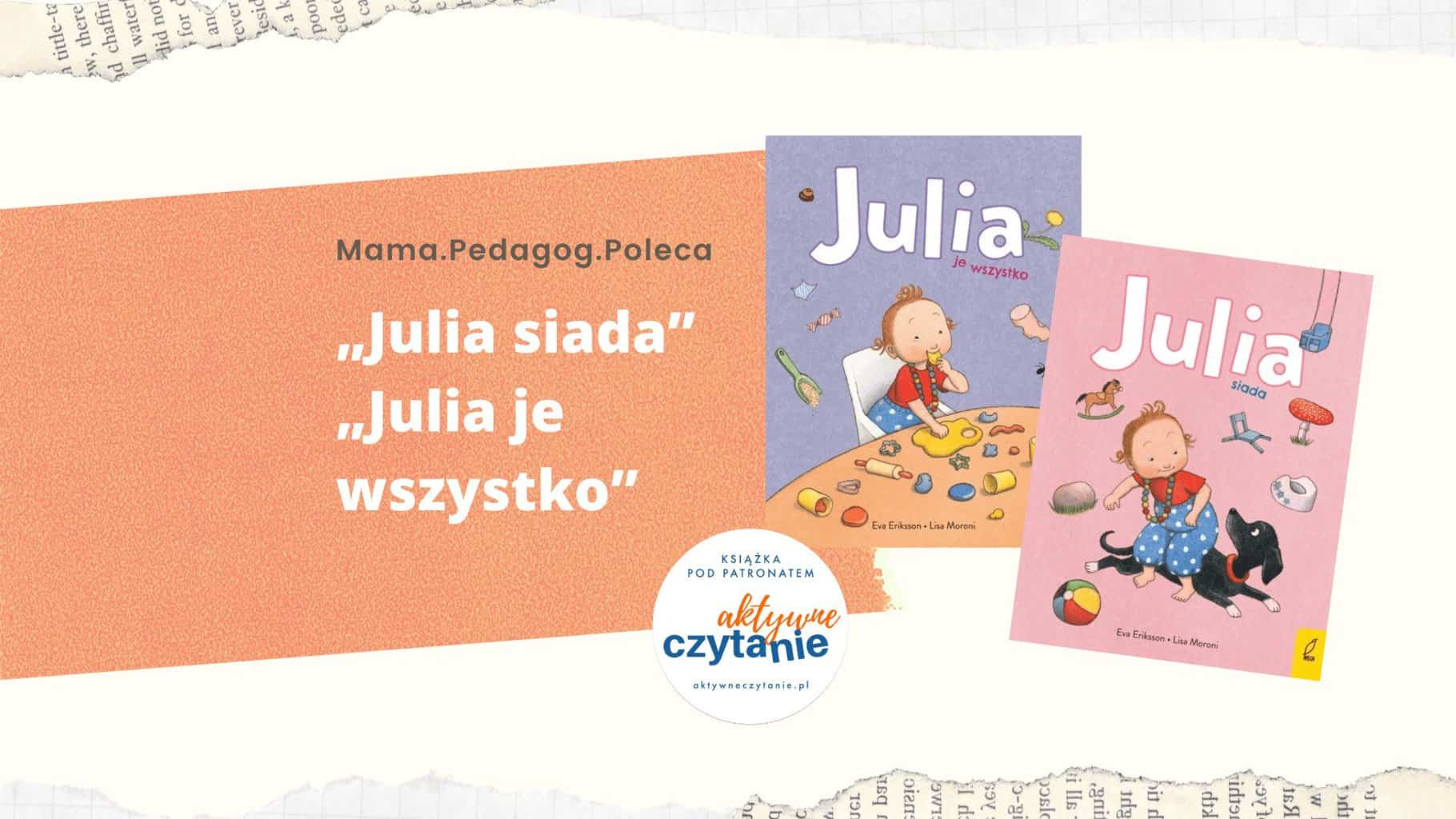 julia-sie-chowa-julia-je-wszystko