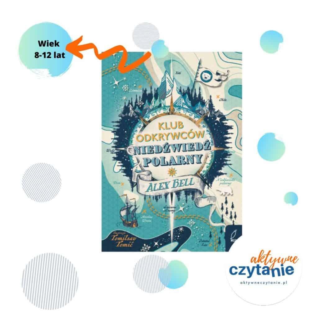 Klub Odkrywców Niedźwiedź polarny ksiązki dla dzieci Wiek 8-12 lat