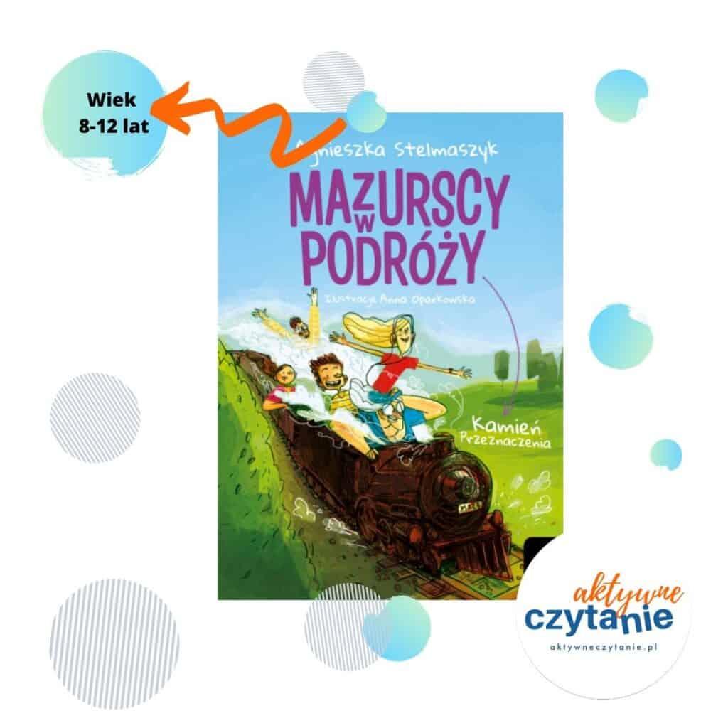 Mazurscy wpodróży ksiązki dla dzieci Wiek 8-12 lat