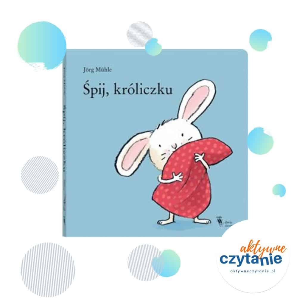 Śpij, króliczku ksiązki interaktywne