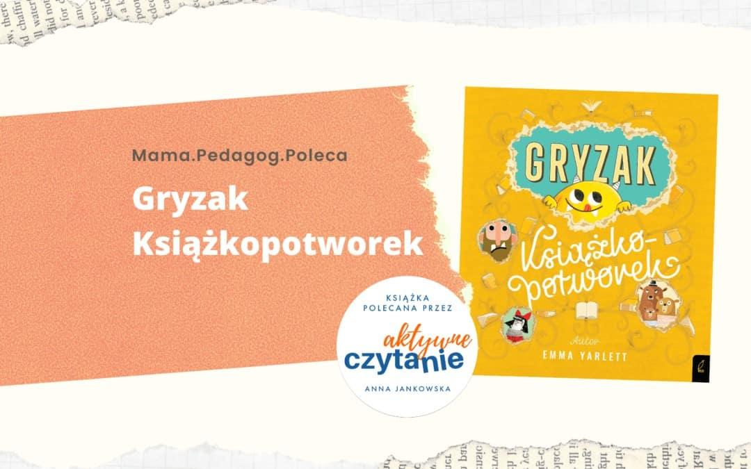 Gryzak-ksiazkopotworek-recenzja-ksiazki-dla-dzieci-aktywne-czytanie