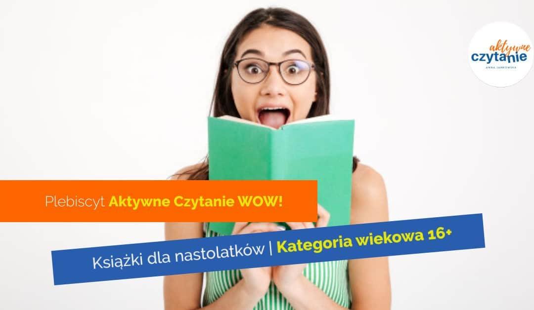 Książki dla nastolatków. Kategoria wiekowa 16+