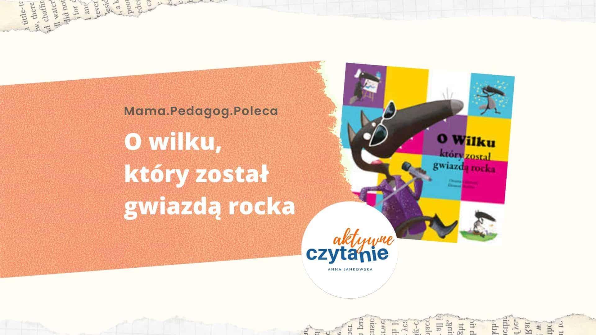 O-wilku-ktory-zostal-gwiazda-rocka-recenzja-ksiazki-dla-dzieci