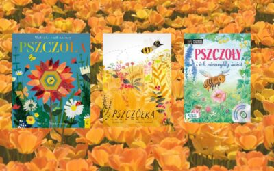 3 książki opszczołach: Pszczółka, Pszczoła iPszczoły