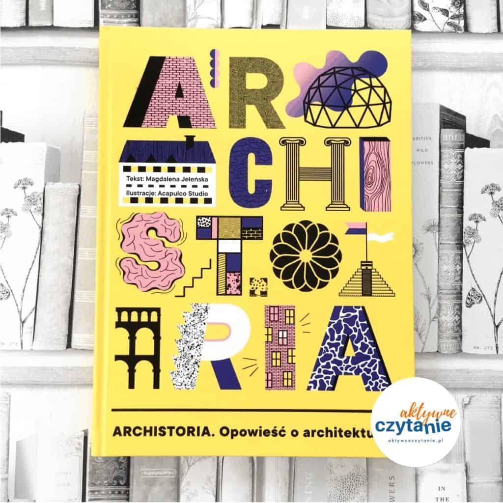 Archistoria. Opowieść oarchitekturze książka zgłoszona doplebiscytu