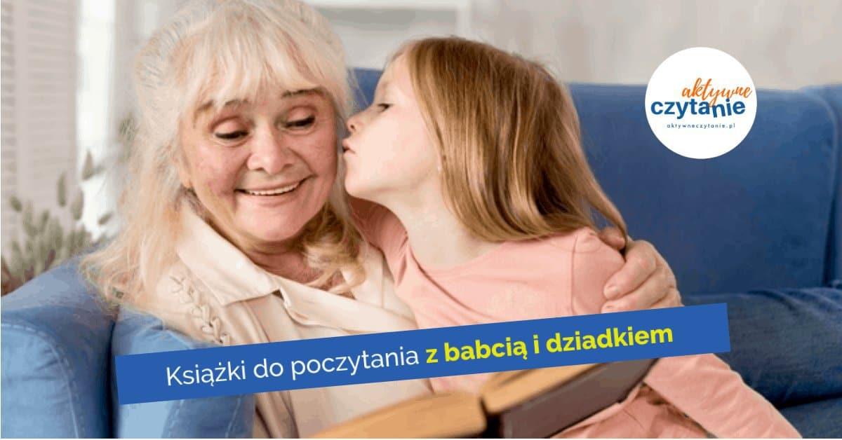 ksiazki-dla-dzieci-z-babcia-i-dziadkiem