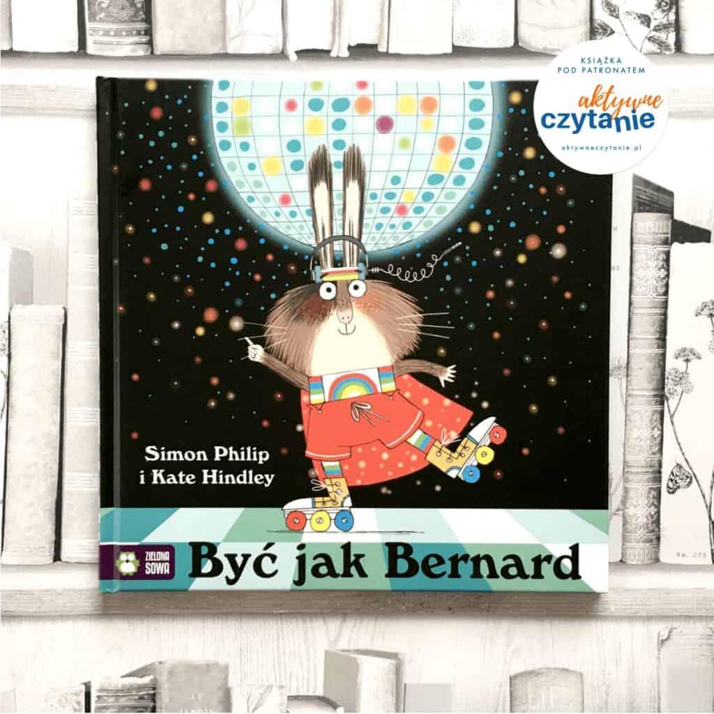 Być jak Bernard książki dla dzieci aktywne czytanie 4-latek