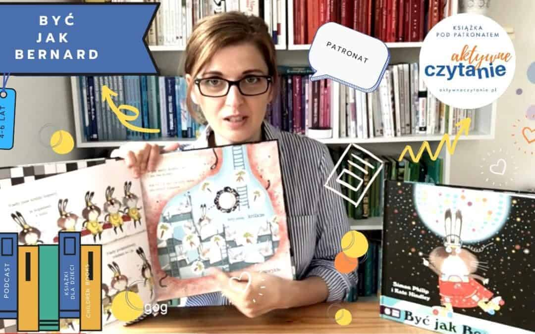 byc-jak-bernard-recenzja-ksiazki-dla-dzieci-aktywne-czytanie