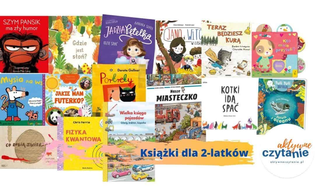 Najlepsze książki dla 2-latka. Dwulatki lubią aktywne czytanie