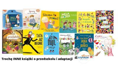 Trochę INNE książki wspierające adaptację ipowrót doprzedszkola