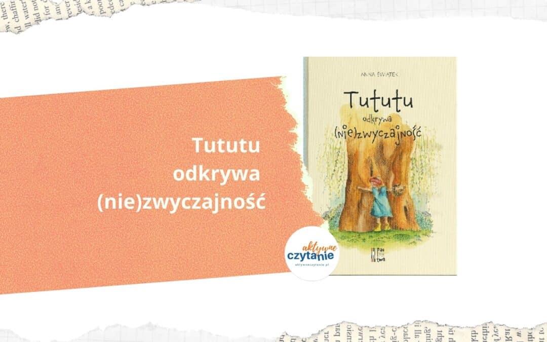 Tututu odkrywa (nie)zwyczajność