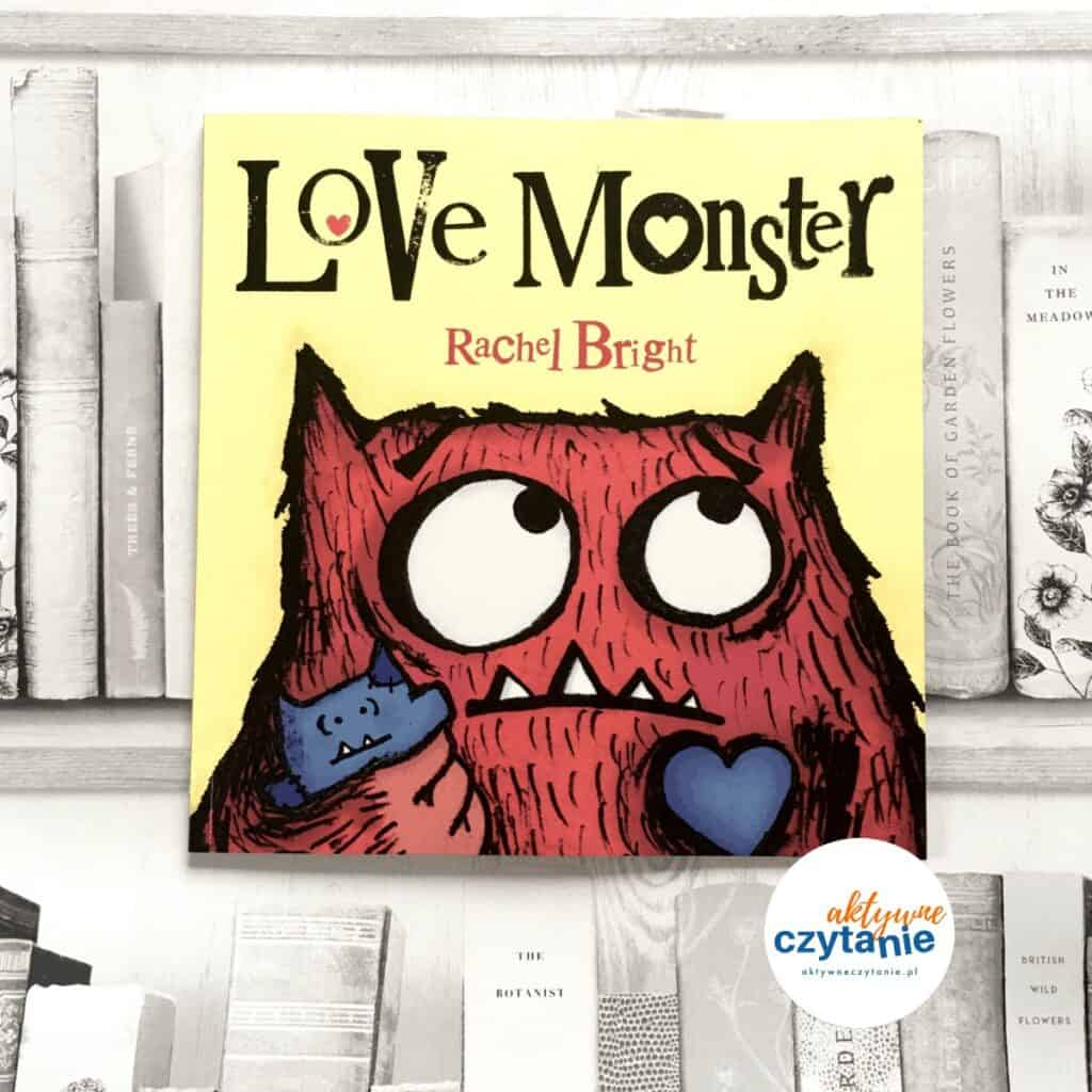 love-monster-rachel-bright-milosc-ksiazki-dla-dzieci