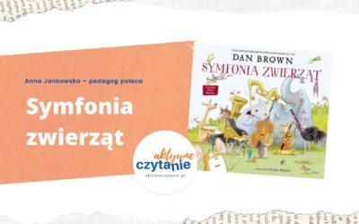 Symfonia zwierząt. Muzyczna książka dla dzieci