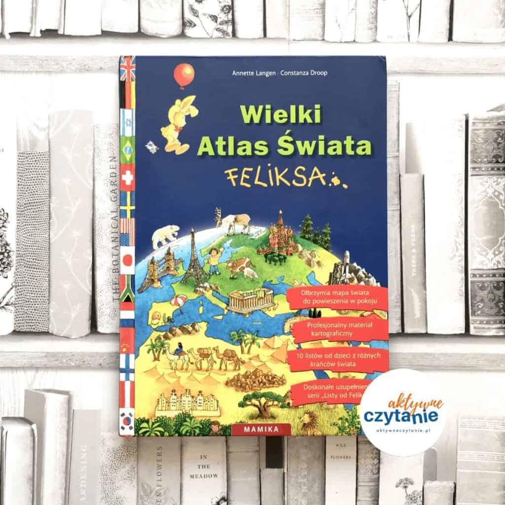 wielki-atlas-swiata-feliksa-ksiazki-dla-dzieci-recenzja