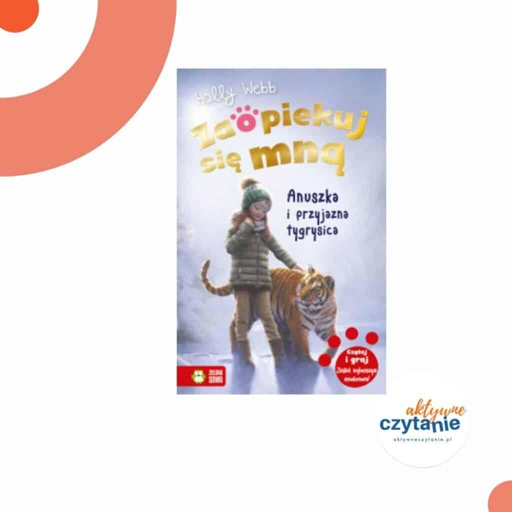 ksiazki-dla-dzieci-zapowiedzi-anuszka-i-przyjazna-tygrysica