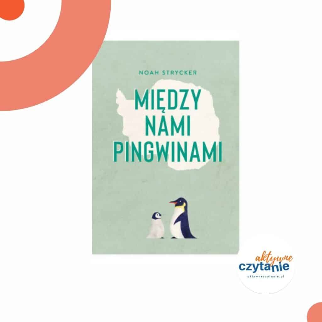 ksiazki-dla-dzieci-zapowiedzi--miedzy-nami-pingwinami