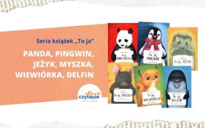 """Seria """"To ja"""". Wiewiórka, Panda, Delfin, Jeżyk, Pingwin, Myszka"""
