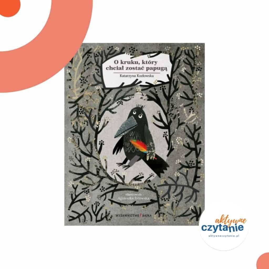 zapowiedzi-ksiazki-dla-dzieci-o-kruku-ktory-chcial-zostac-papuga