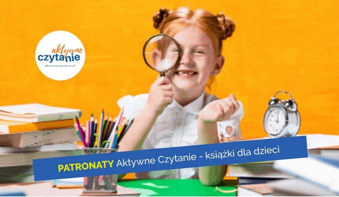PATRONATY Aktywne Czytanie – książki dla dzieci