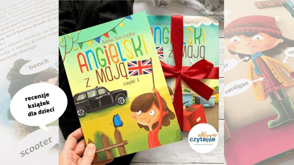 ksiazka do nauki angielskiego angielski z maja recenzja ksiazki dla dzieci 5 lat