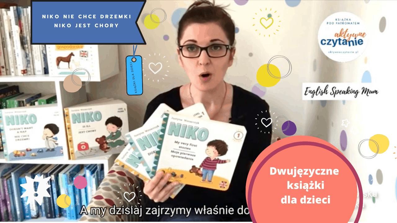 nauka angielskiego ksiazki dla dzieci dwujezyczne Niko niechce drzemki iNiko jest chory dwujezyczne ksiazki dla dzieci nauka angielskiego