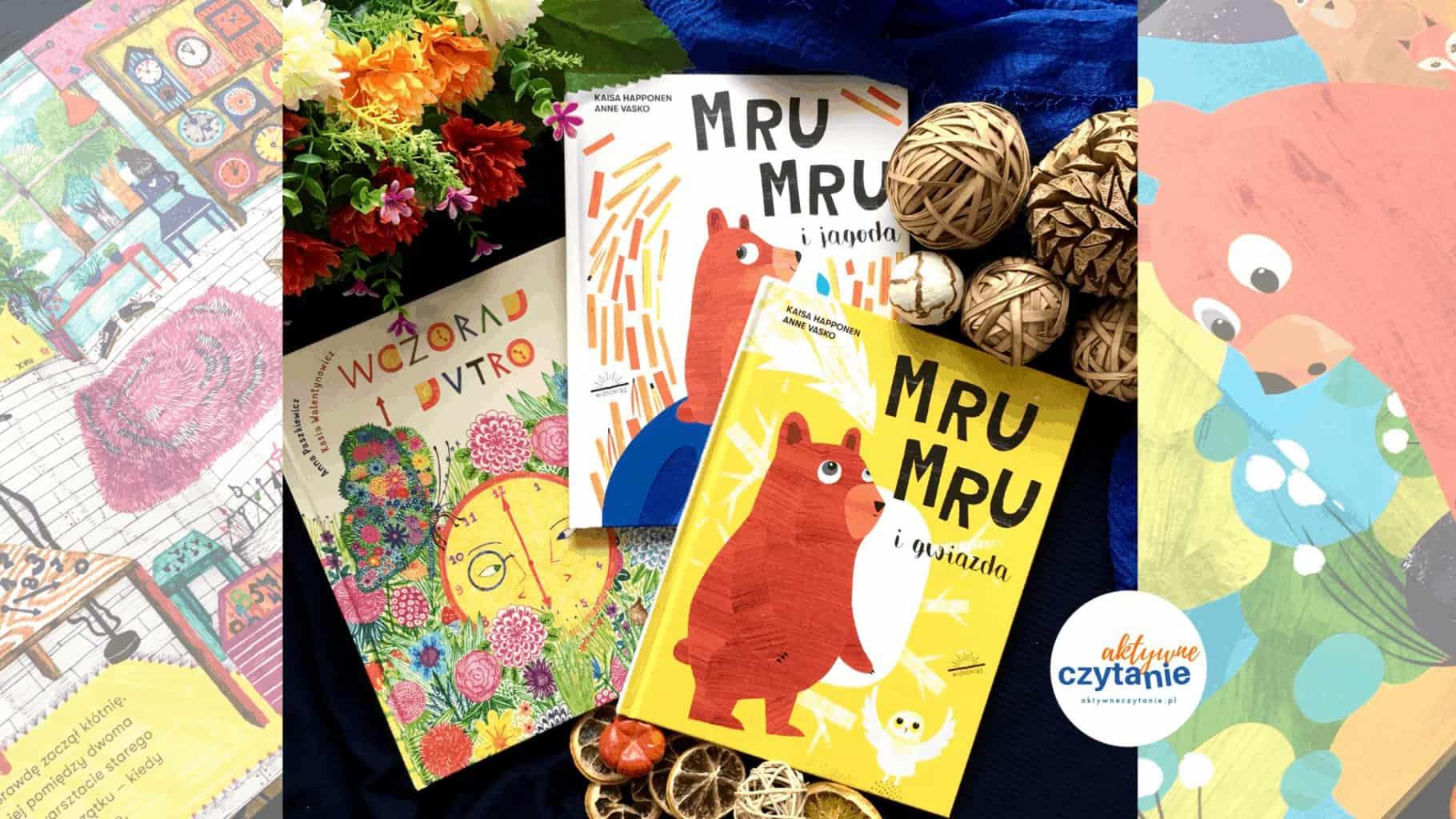wczoraj ijutro mru mru igwiazda jagoda recenzja ksiazki dla dzieci aktywne czytanie