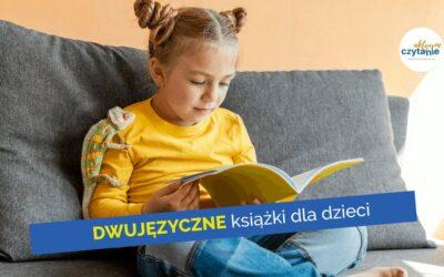 DWUJĘZYCZNE książki dla dzieci wspierające naukę języków