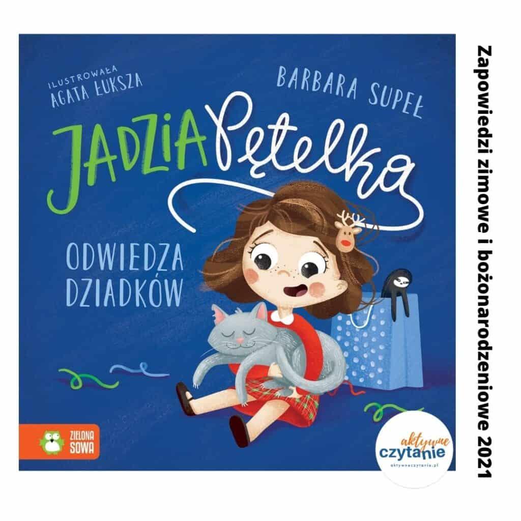 jadzia petelska odwiedza dziadkow zapowiedzi ksiazki dla dzieci zima 2021