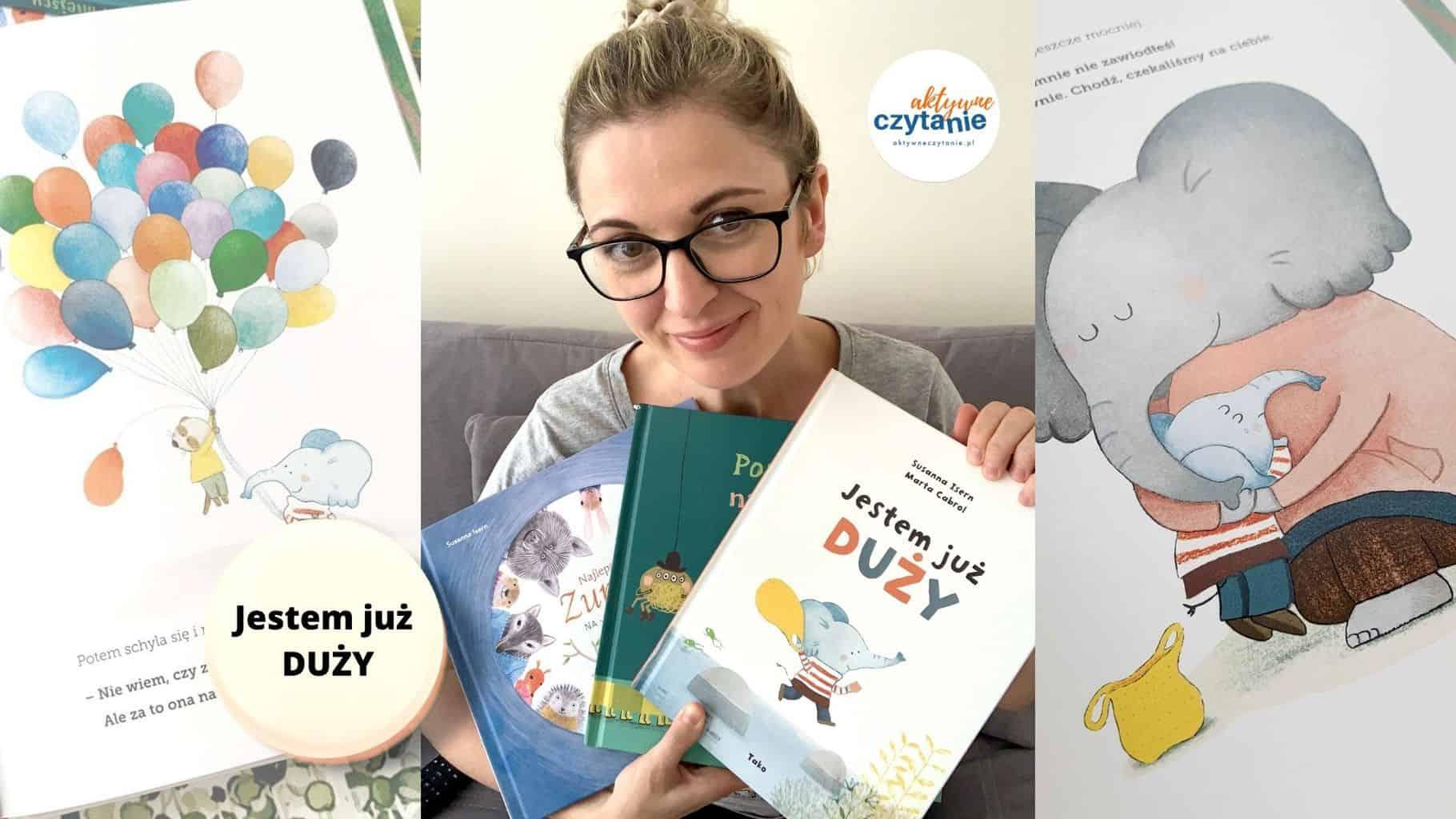 jestem juz duzy recenzja ksiazki dla dzieci susanna isern books review