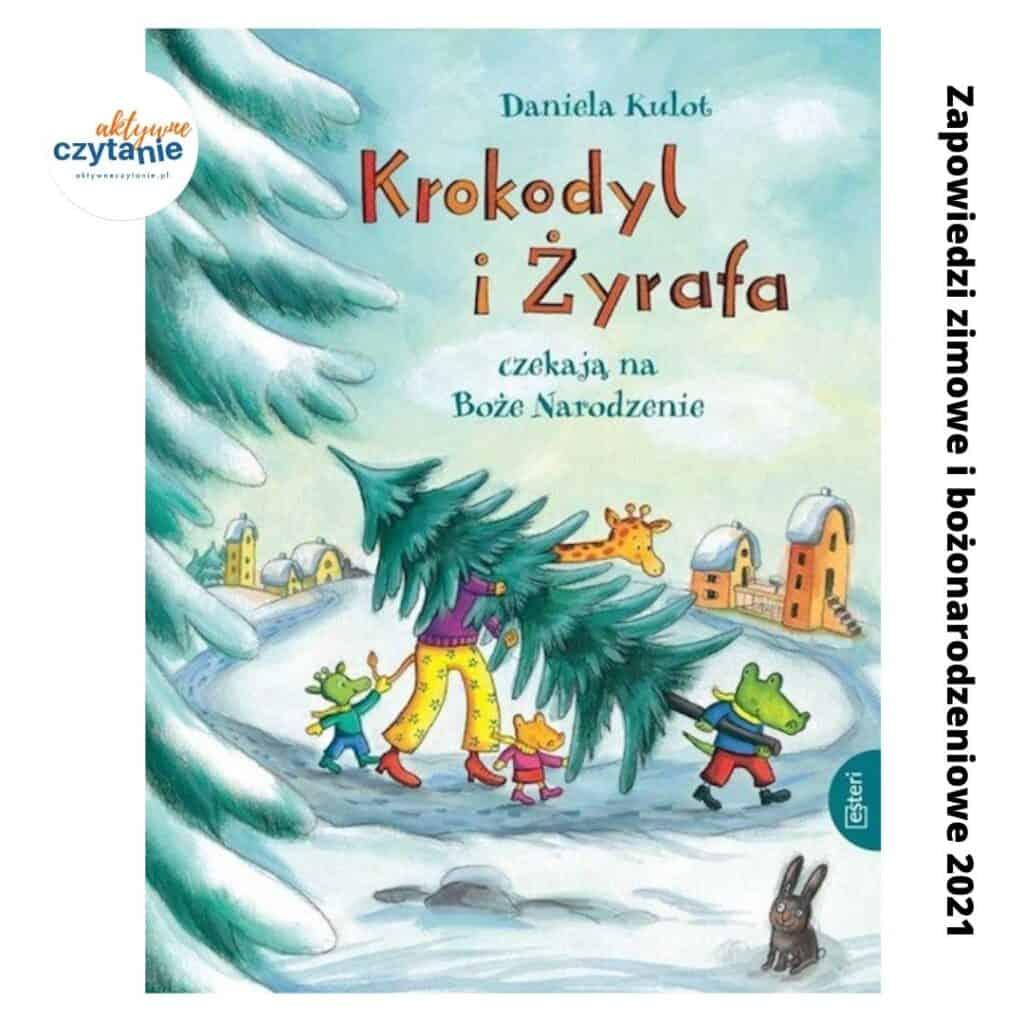 krokodyl izyrafa czekaja naboze narodzenie zapowiedzi ksiazki dla dzieci 2021
