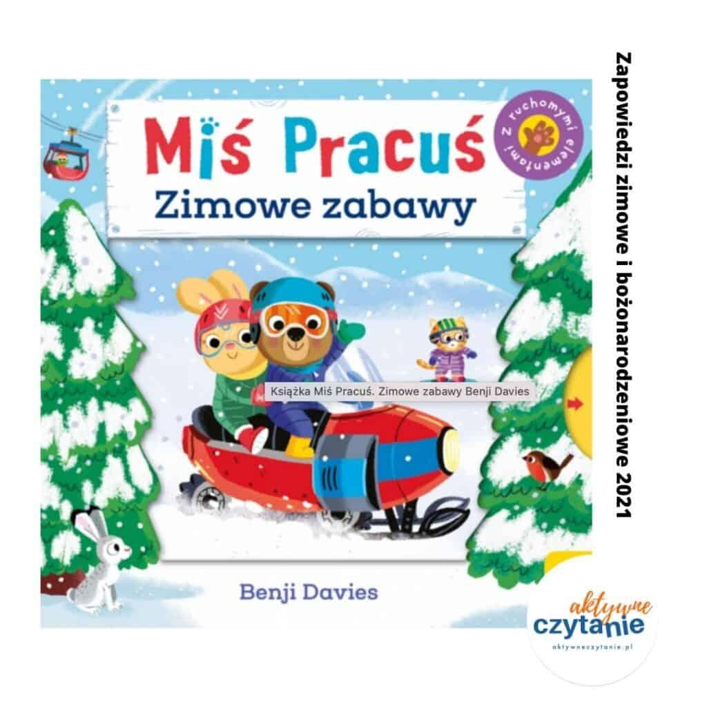 mis pracus zimowe zabawy ksiazki dla dzieci zapowiedzi 2021
