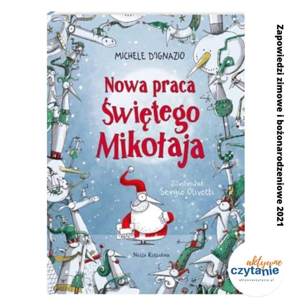 nowa praca swietego mikolaja zapowiedzi 2021 ksiazki dla dzieci