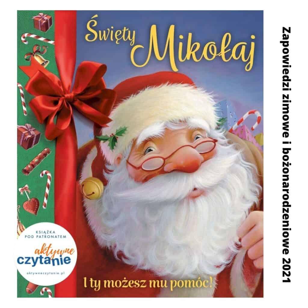 swiety mikolaj ity mozesz mu pomc zapowiedzi ksizki dla dzieci zima 2021